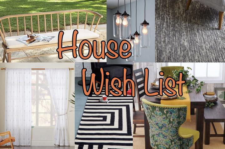 New House Wish List