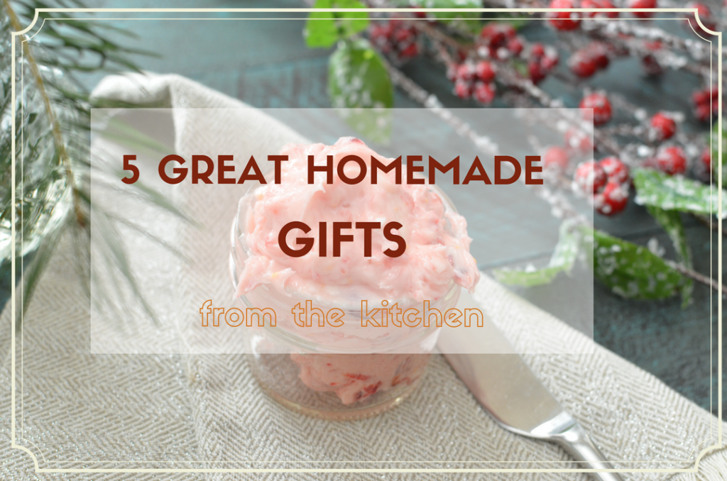 5 Great Homemade Gifts from the Kitchen