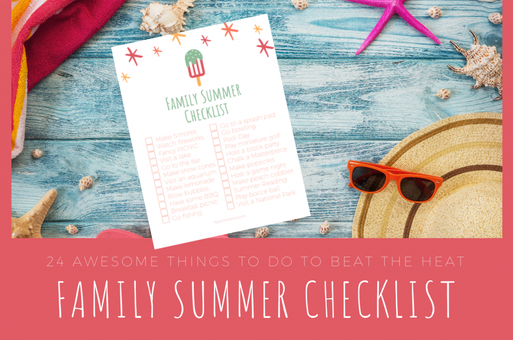 Family Summer Checklist: 24 Awesome Things To Do To Beat the Heat
